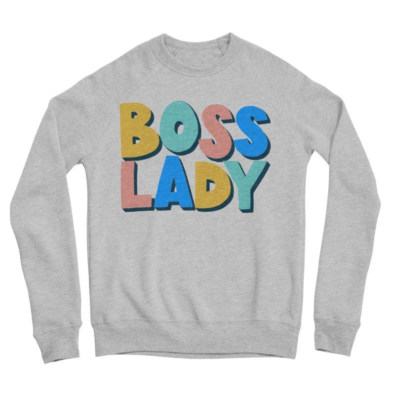 Boss Lady Women's Sponge Fleece Sweatshirt by Sam Osborne Store