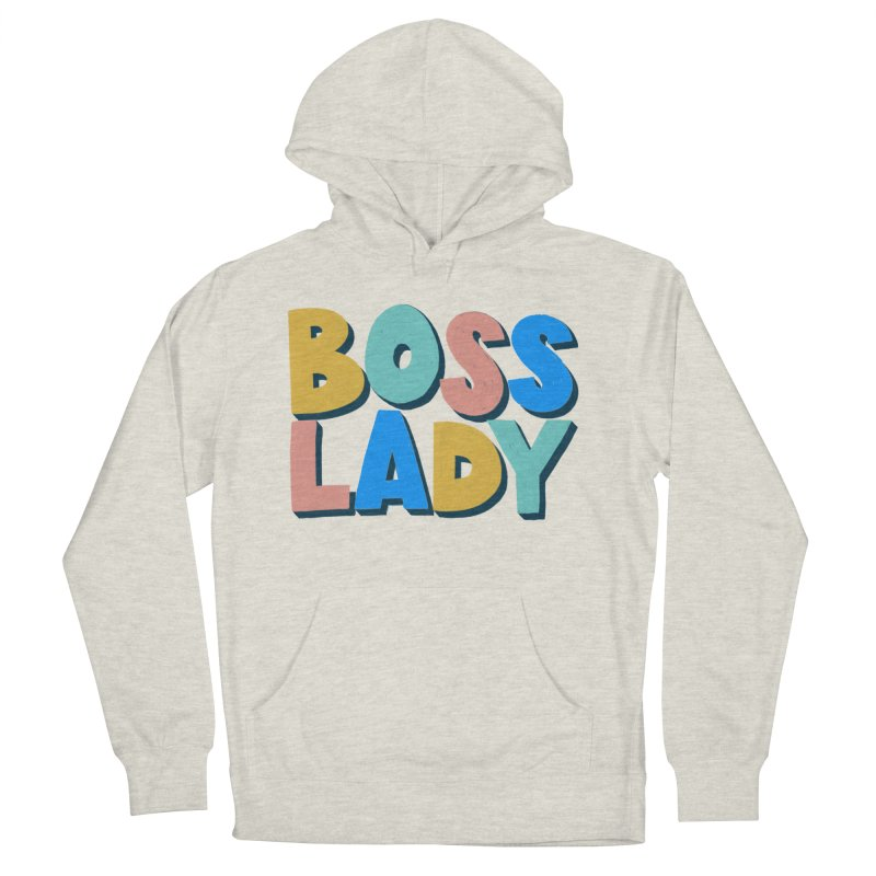 Boss Lady Women's French Terry Pullover Hoody by Sam Osborne Store