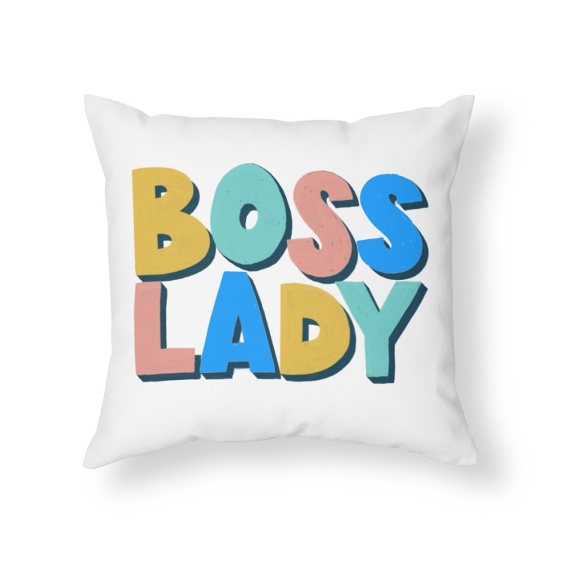 Boss Lady Home Throw Pillow by Sam Osborne Store