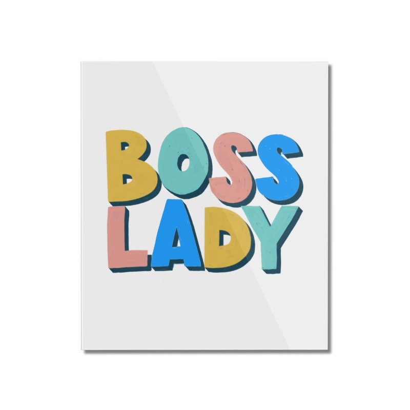 Boss Lady Home Mounted Acrylic Print by Sam Osborne Store