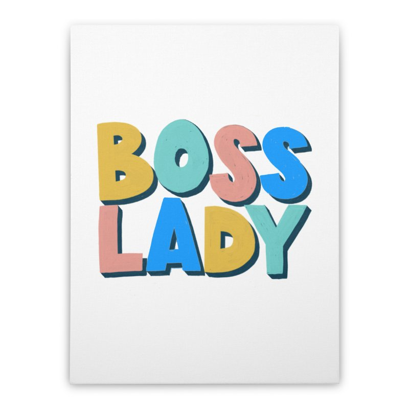 Boss Lady Home Stretched Canvas by Sam Osborne Store