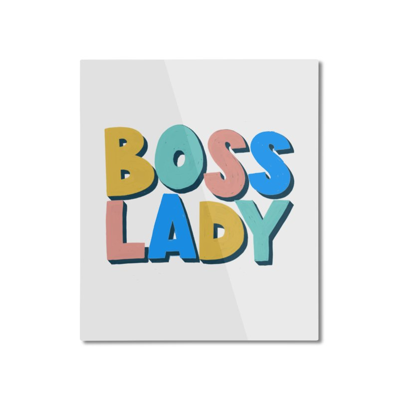 Boss Lady Home Mounted Aluminum Print by Sam Osborne Store