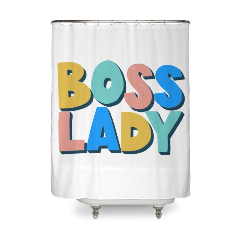 Boss Lady Home Shower Curtain by Sam Osborne Store
