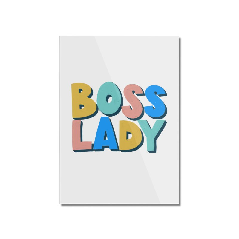 Boss Lady Home Mounted Acrylic Print by Sam Osborne Store