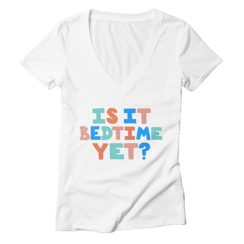 Is It Bedtime Women's V-Neck by Sam Osborne Store