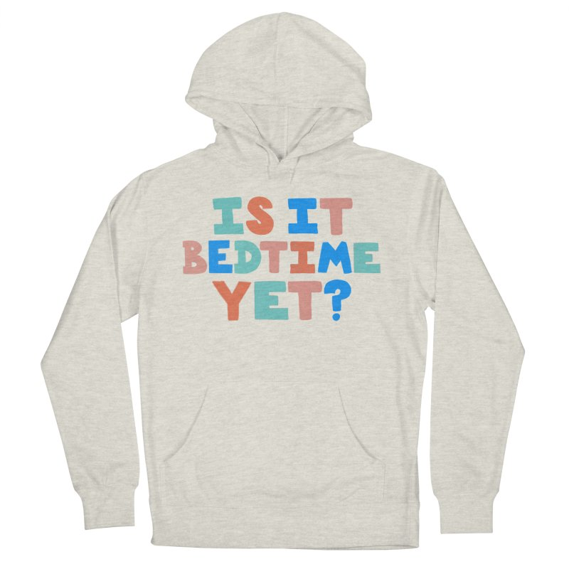 Is It Bedtime Men's French Terry Pullover Hoody by Sam Osborne Store