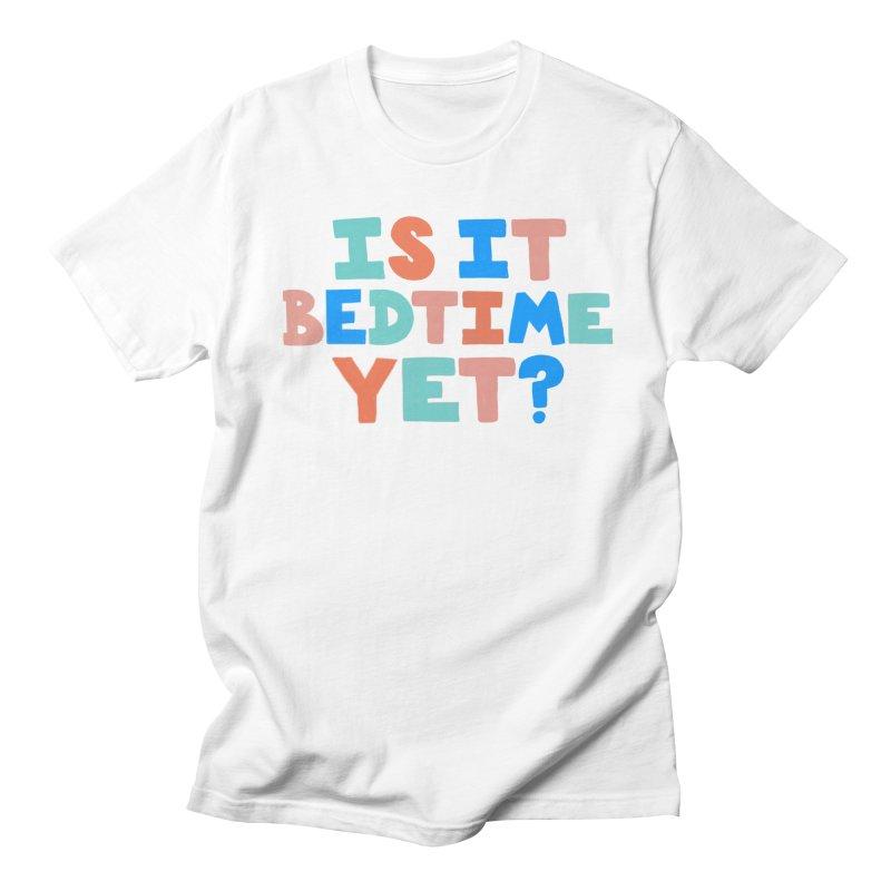 Is It Bedtime Men's T-Shirt by Sam Osborne Store