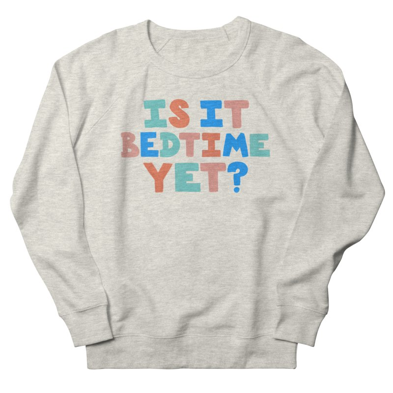Is It Bedtime Men's Sweatshirt by Sam Osborne Store
