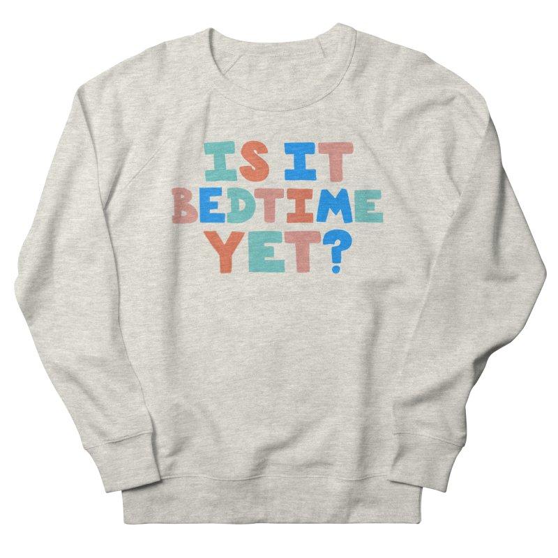 Is It Bedtime Men's French Terry Sweatshirt by Sam Osborne Store