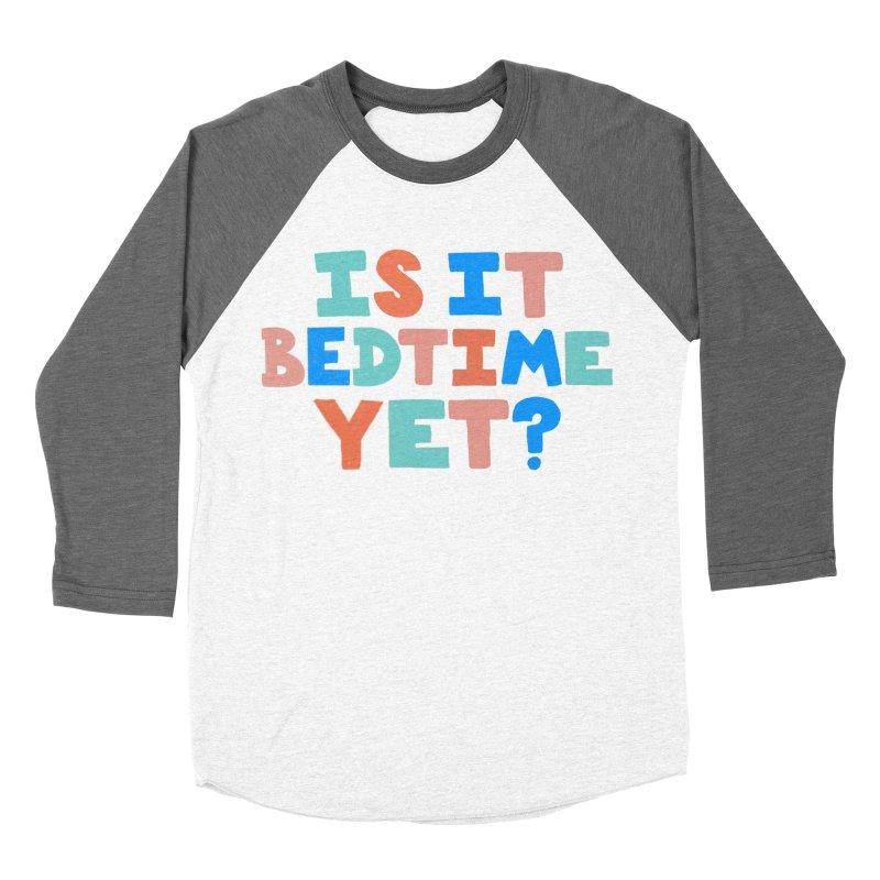 Is It Bedtime Men's Baseball Triblend Longsleeve T-Shirt by Sam Osborne Store