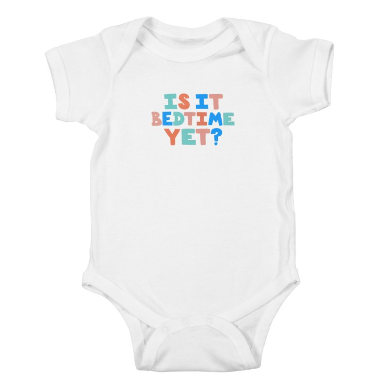 Is It Bedtime Kids Baby Bodysuit by Sam Osborne Store