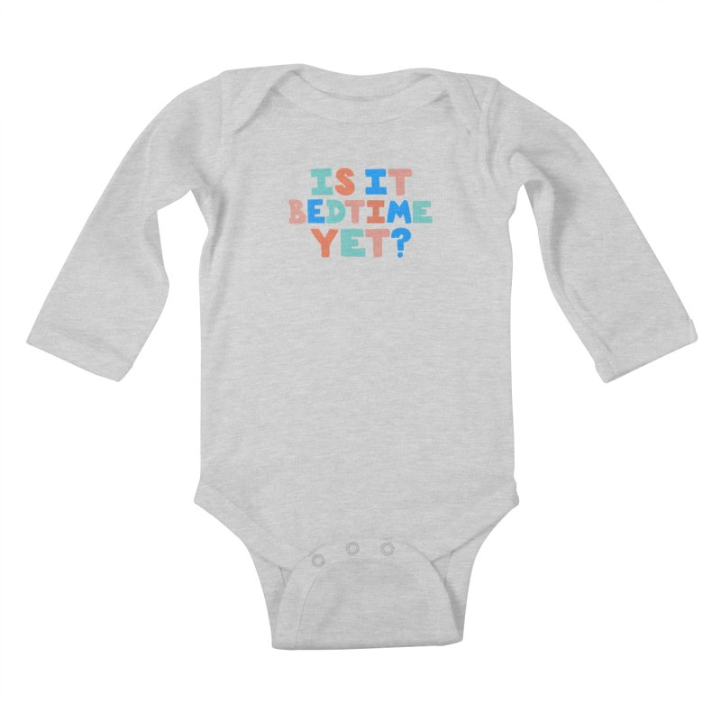 Is It Bedtime Kids Baby Longsleeve Bodysuit by Sam Osborne Store