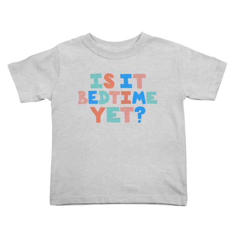 Is It Bedtime Kids Toddler T-Shirt by Sam Osborne Store