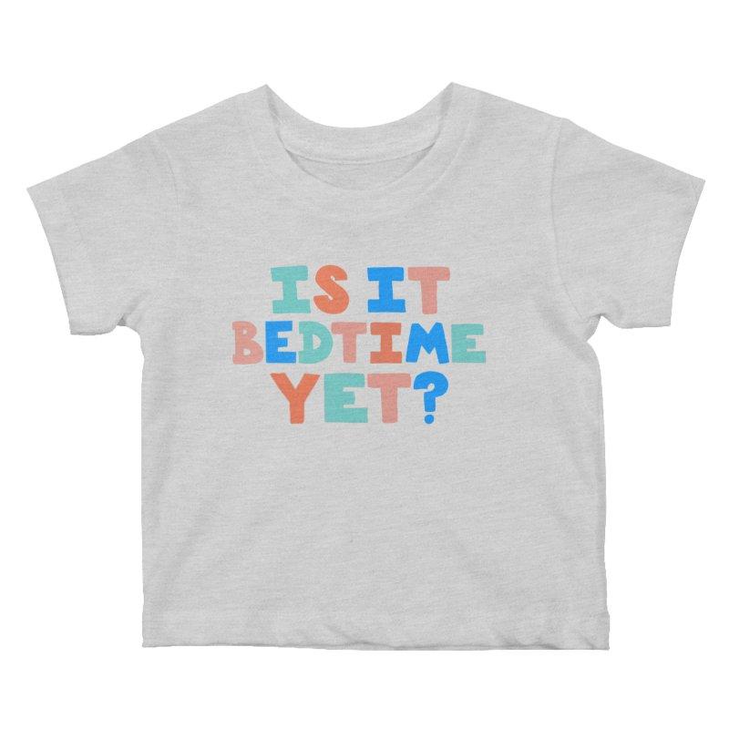 Is It Bedtime Kids Baby T-Shirt by Sam Osborne Store