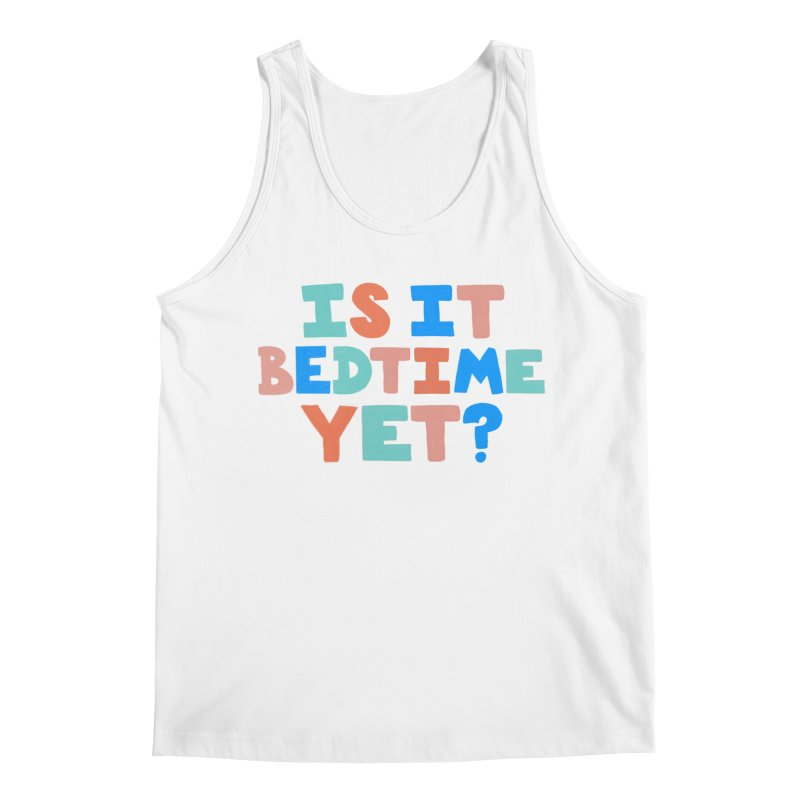 Is It Bedtime Men's Tank by Sam Osborne Store