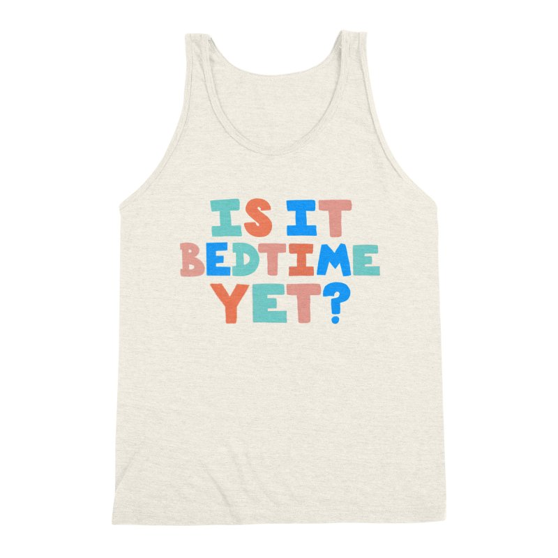 Is It Bedtime Men's Triblend Tank by Sam Osborne Store