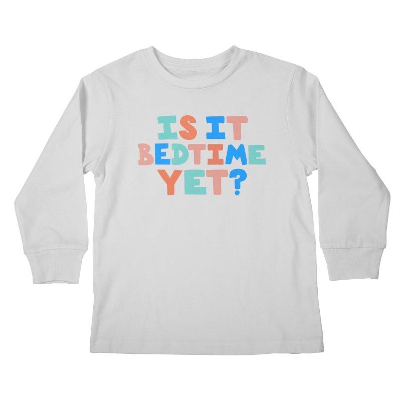 Is It Bedtime Kids Longsleeve T-Shirt by Sam Osborne Store