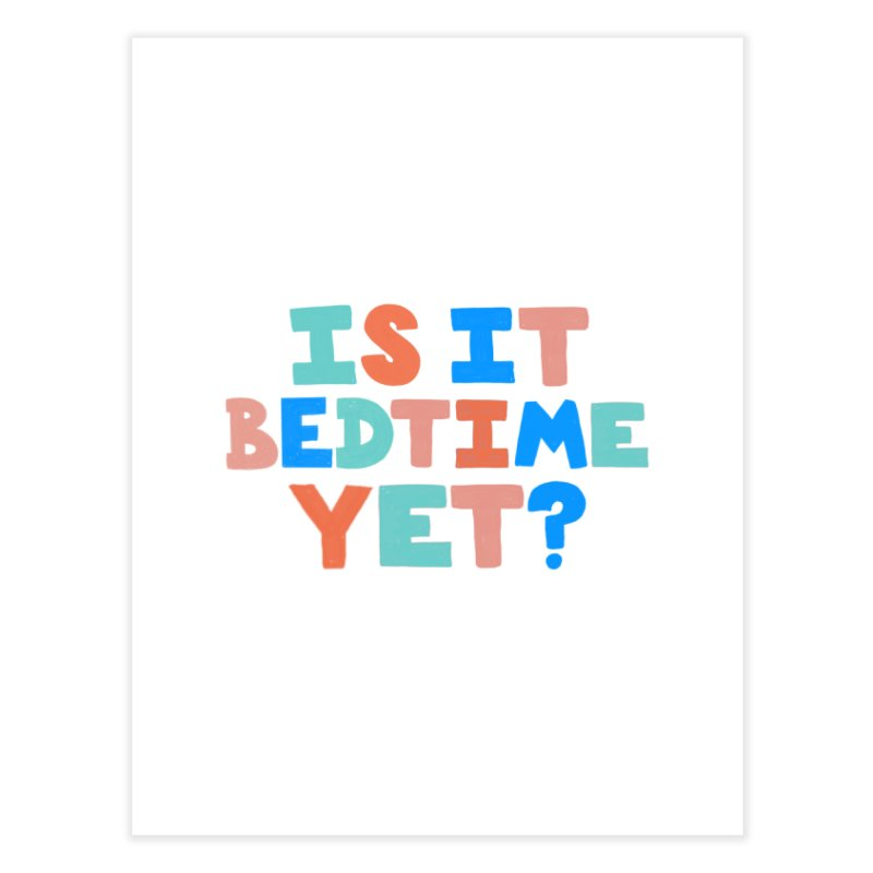 Is It Bedtime Home Fine Art Print by Sam Osborne Store