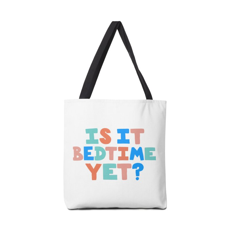 Is It Bedtime Accessories Tote Bag Bag by Sam Osborne Store