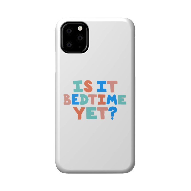 Is It Bedtime Accessories Phone Case by Sam Osborne Store
