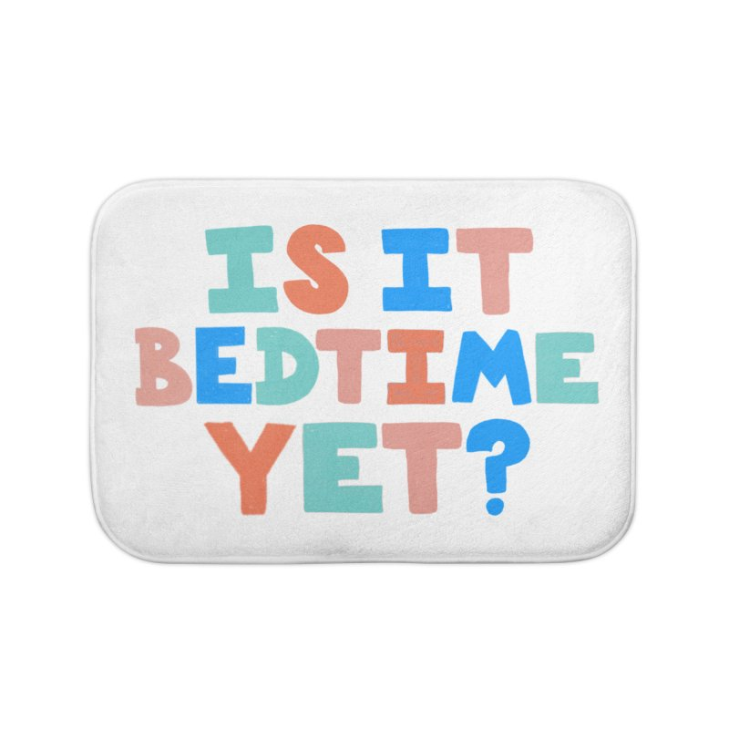 Is It Bedtime Home Bath Mat by Sam Osborne Store