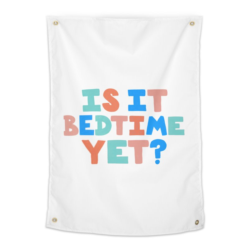 Is It Bedtime Home Tapestry by Sam Osborne Store