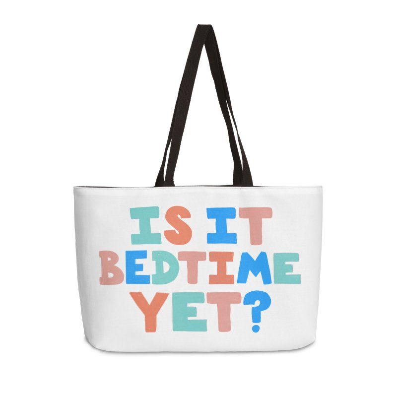 Is It Bedtime Accessories Weekender Bag Bag by Sam Osborne Store