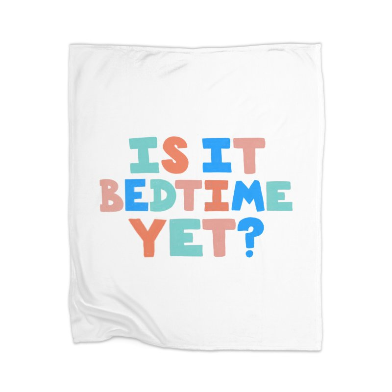 Is It Bedtime Home Blanket by Sam Osborne Store