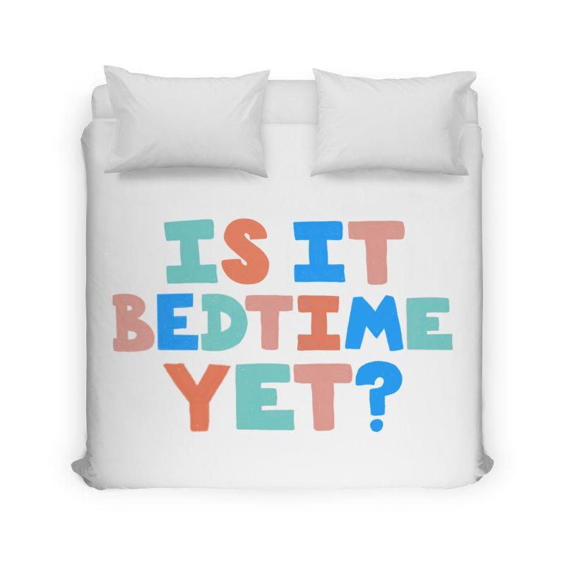 Is It Bedtime Home Duvet by Sam Osborne Store