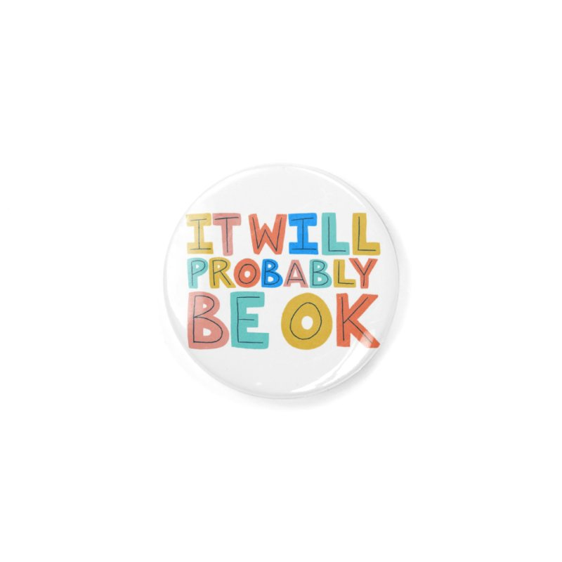 It Will Probably Be OK Accessories Button by Sam Osborne Store