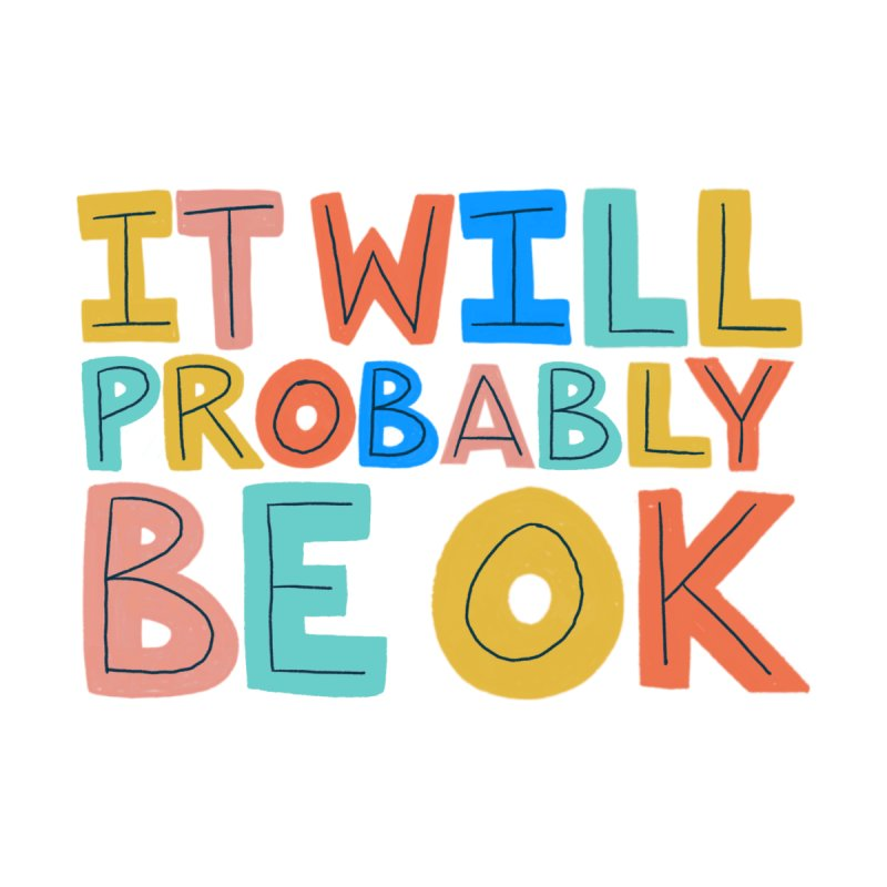 It Will Probably Be OK Accessories Magnet by Sam Osborne Store