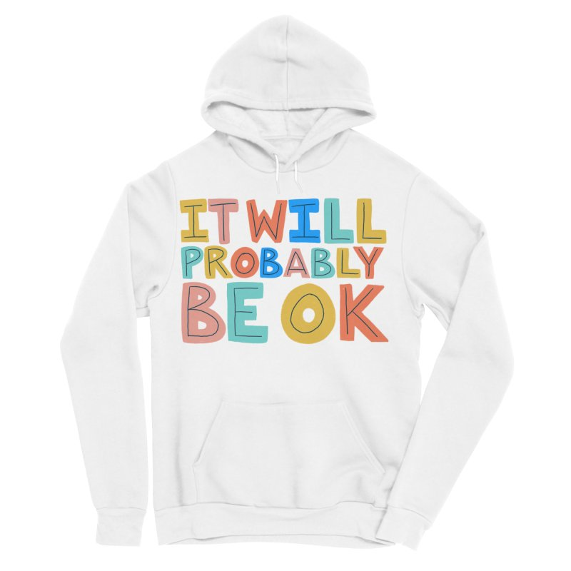 It Will Probably Be OK Women's Sponge Fleece Pullover Hoody by Sam Osborne Store