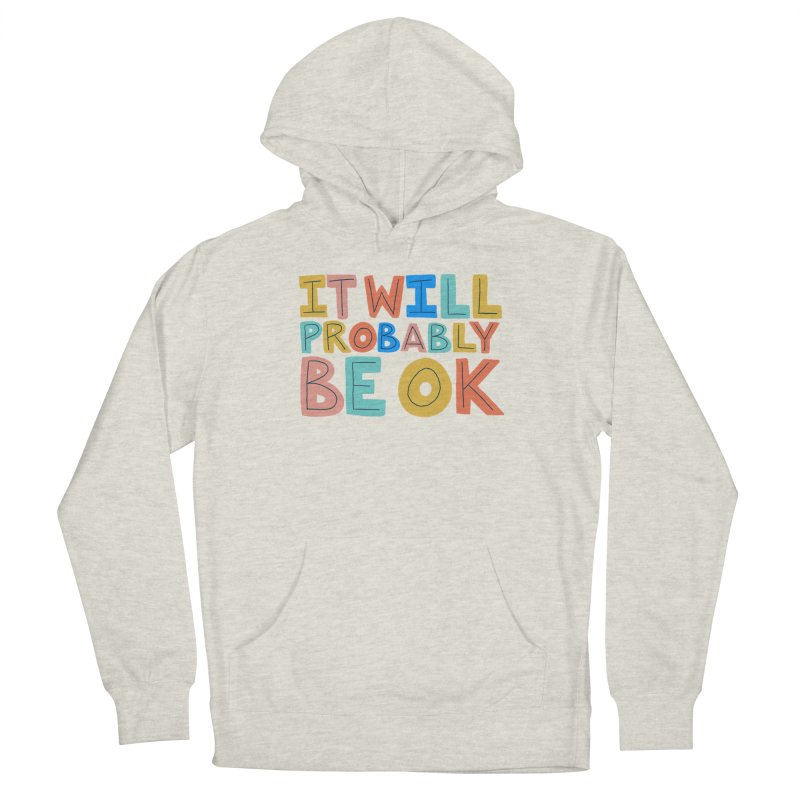 It Will Probably Be OK Men's French Terry Pullover Hoody by Sam Osborne Store
