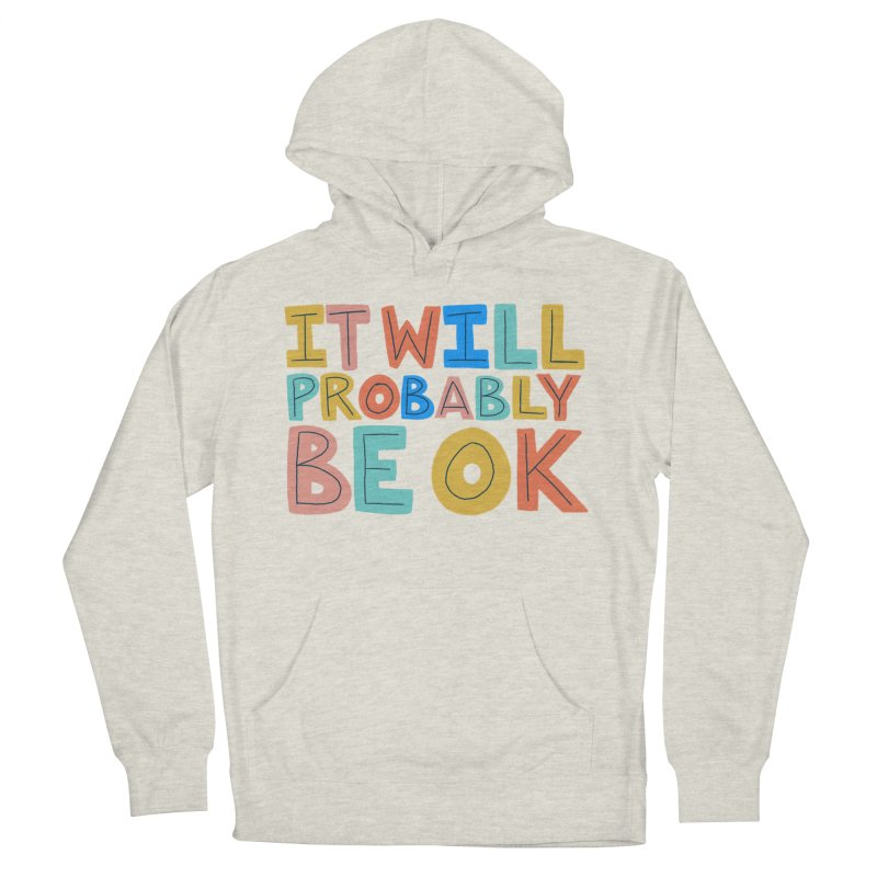It Will Probably Be OK Women's French Terry Pullover Hoody by Sam Osborne Store