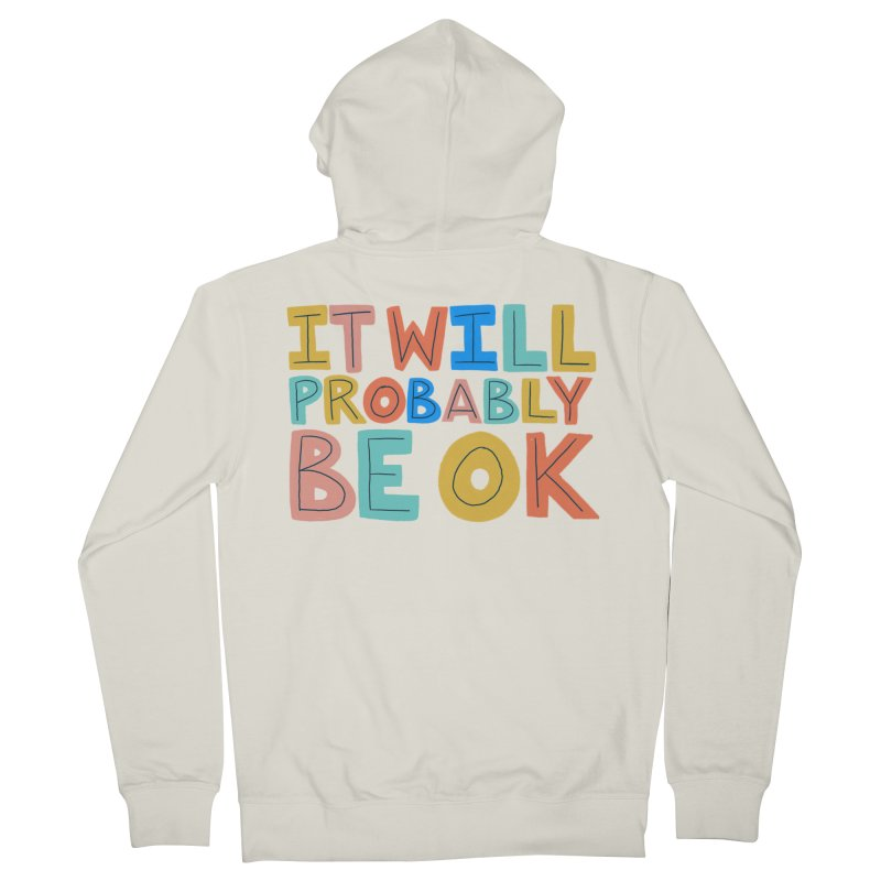 It Will Probably Be OK Women's Zip-Up Hoody by Sam Osborne Store