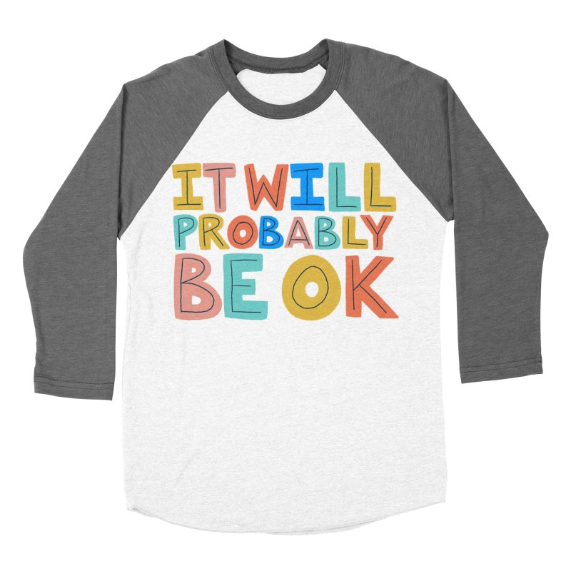 It Will Probably Be OK Men's Baseball Triblend Longsleeve T-Shirt by Sam Osborne Store