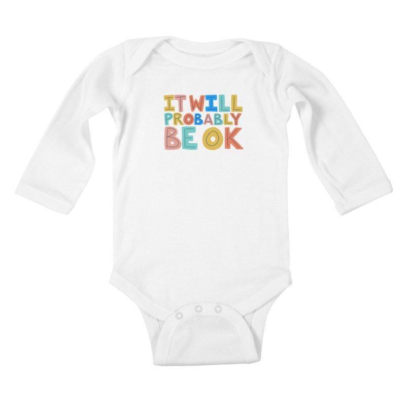 It Will Probably Be OK Kids Baby Longsleeve Bodysuit by Sam Osborne Store