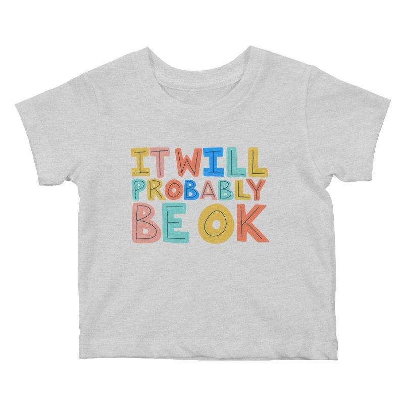It Will Probably Be OK Kids Baby T-Shirt by Sam Osborne Store