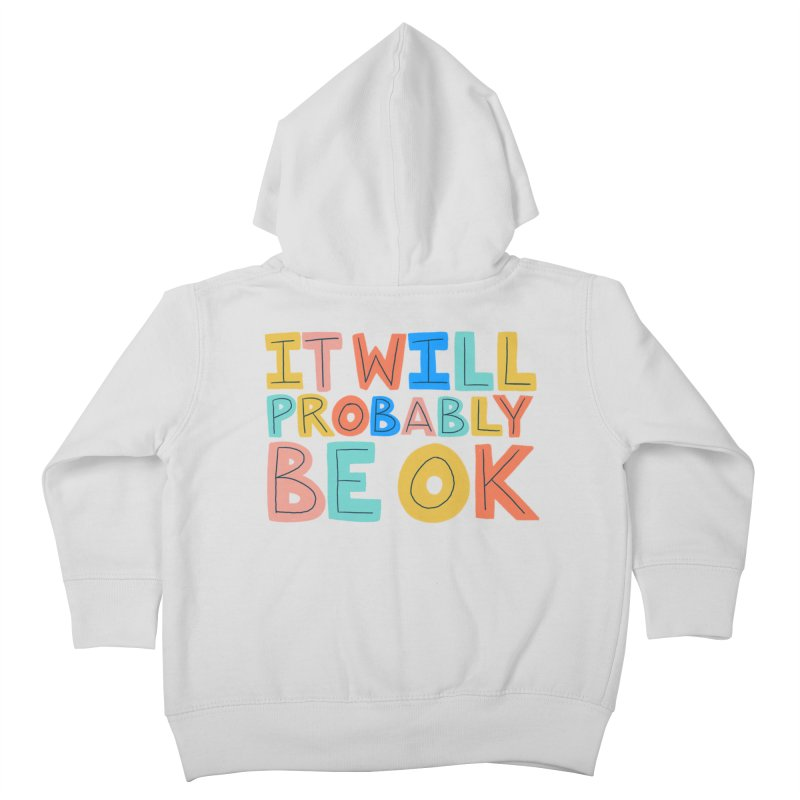 It Will Probably Be OK Kids Toddler Zip-Up Hoody by Sam Osborne Store