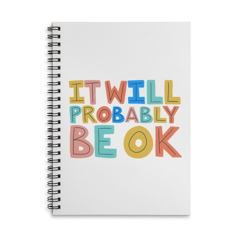 It Will Probably Be OK Accessories Lined Spiral Notebook by Sam Osborne Store