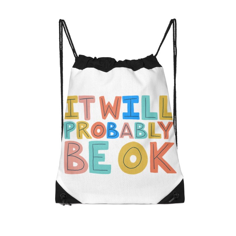 It Will Probably Be OK Accessories Drawstring Bag Bag by Sam Osborne Store