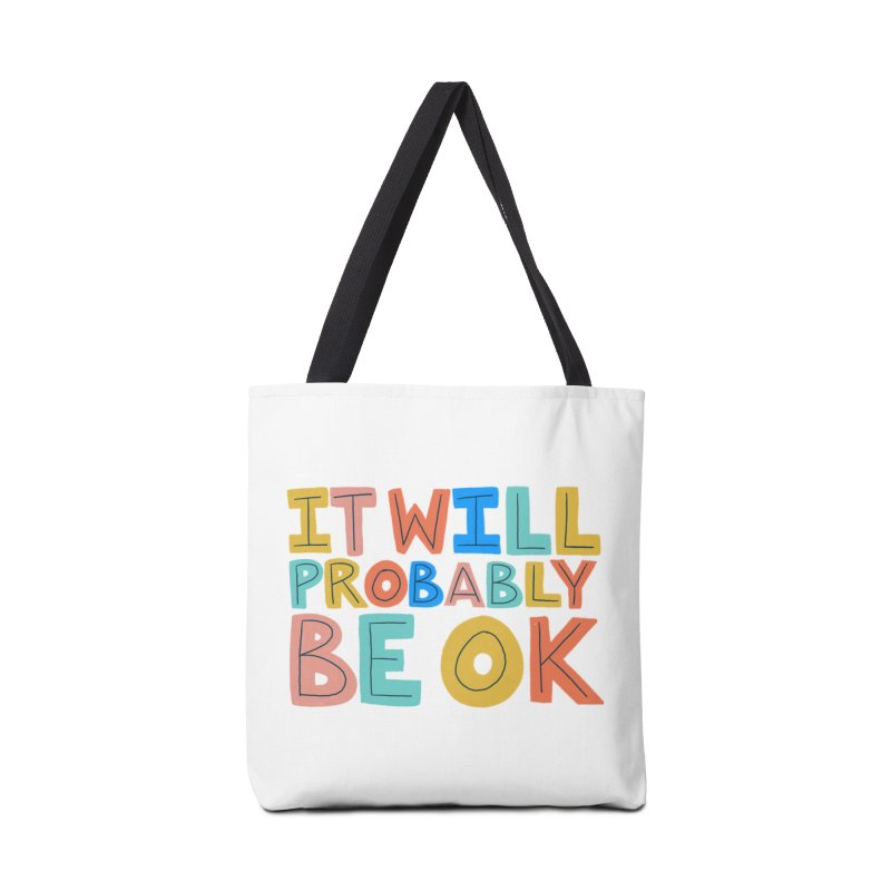 It Will Probably Be OK Accessories Bag by Sam Osborne Store