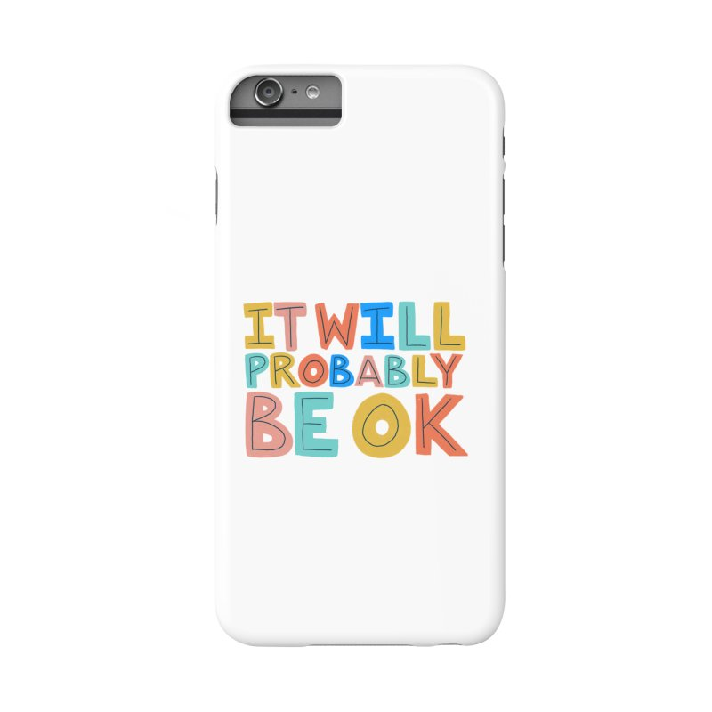 It Will Probably Be OK Accessories Phone Case by Sam Osborne Store