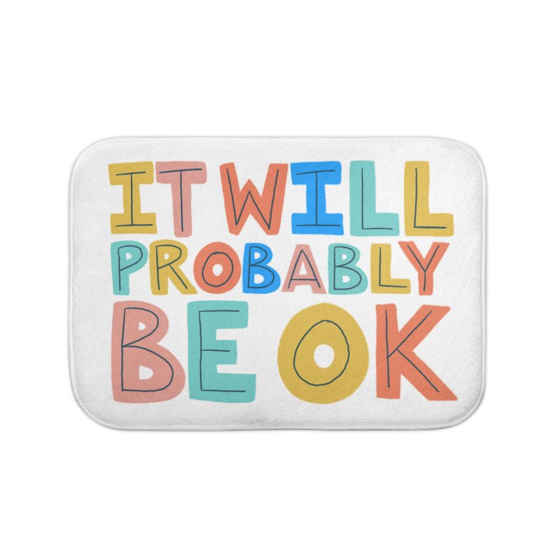 It Will Probably Be OK Home Bath Mat by Sam Osborne Store