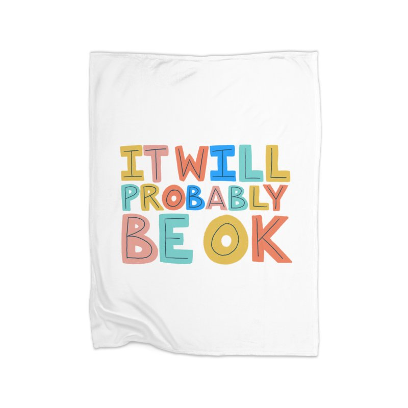 It Will Probably Be OK Home Blanket by Sam Osborne Store