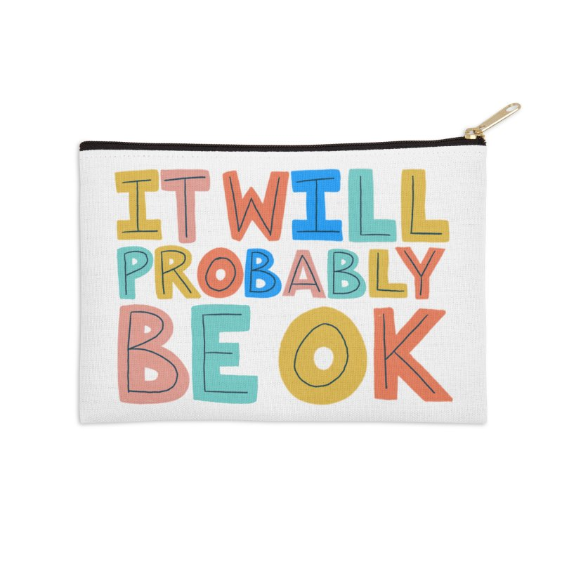 It Will Probably Be OK Accessories Zip Pouch by Sam Osborne Store