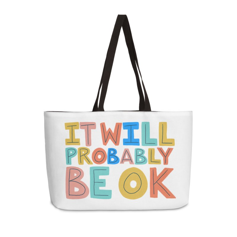 It Will Probably Be OK Accessories Weekender Bag Bag by Sam Osborne Store