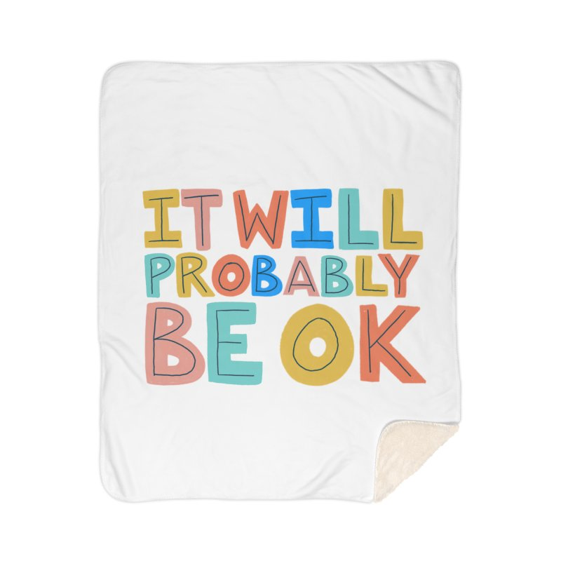 It Will Probably Be OK Home Sherpa Blanket Blanket by Sam Osborne Store