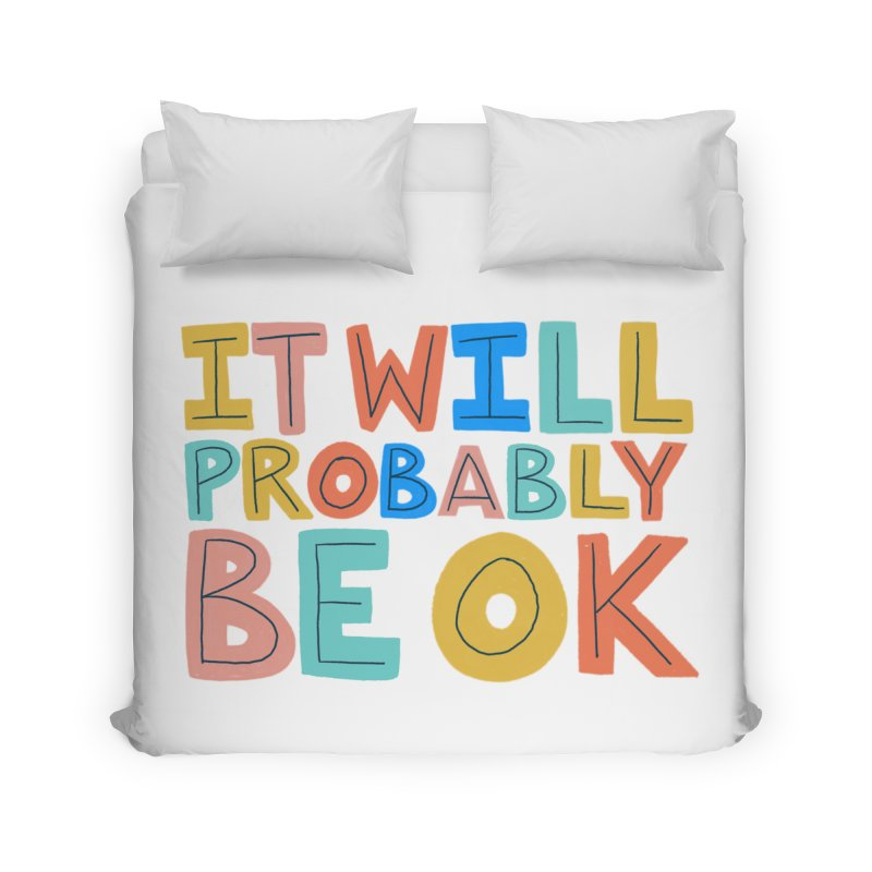 It Will Probably Be OK Home Duvet by Sam Osborne Store