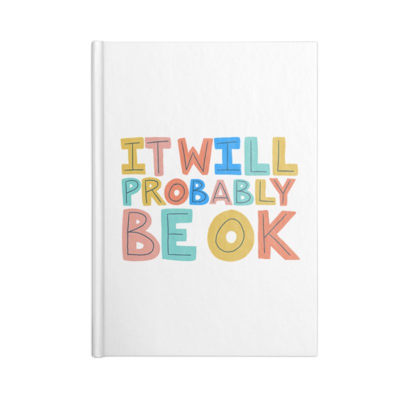 It Will Probably Be OK Accessories Notebook by Sam Osborne Store